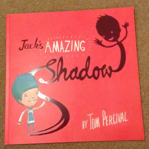 Jack's Amazing Shadow by Tom Percival